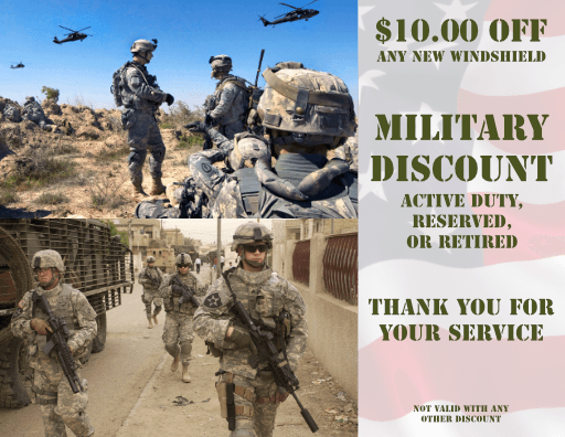 $10.00 OFF any new windshield - Military Discount - Active duty, reserves, or retired (Not valid with any other discount)